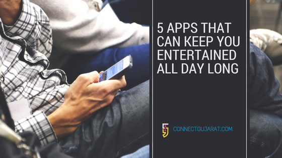 5 apps that can keep you entertained all day long