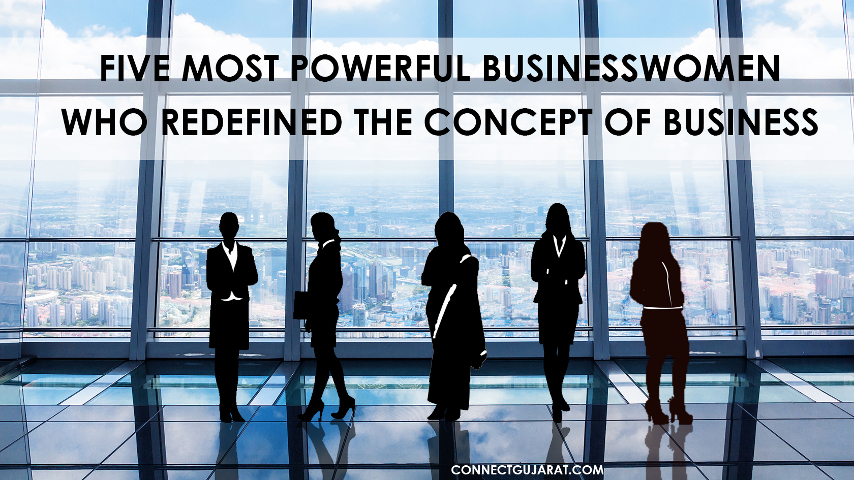 Five most powerful business women who redefined the concept of business
