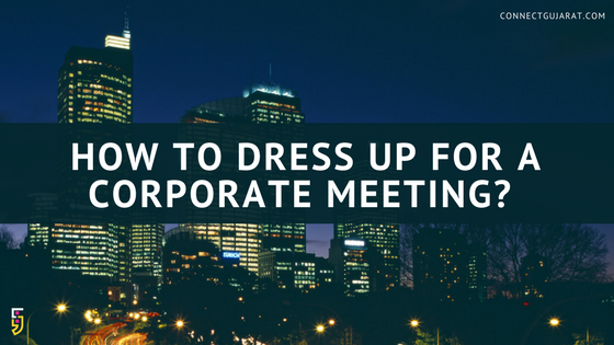 How to dress up for a corporate meeting?