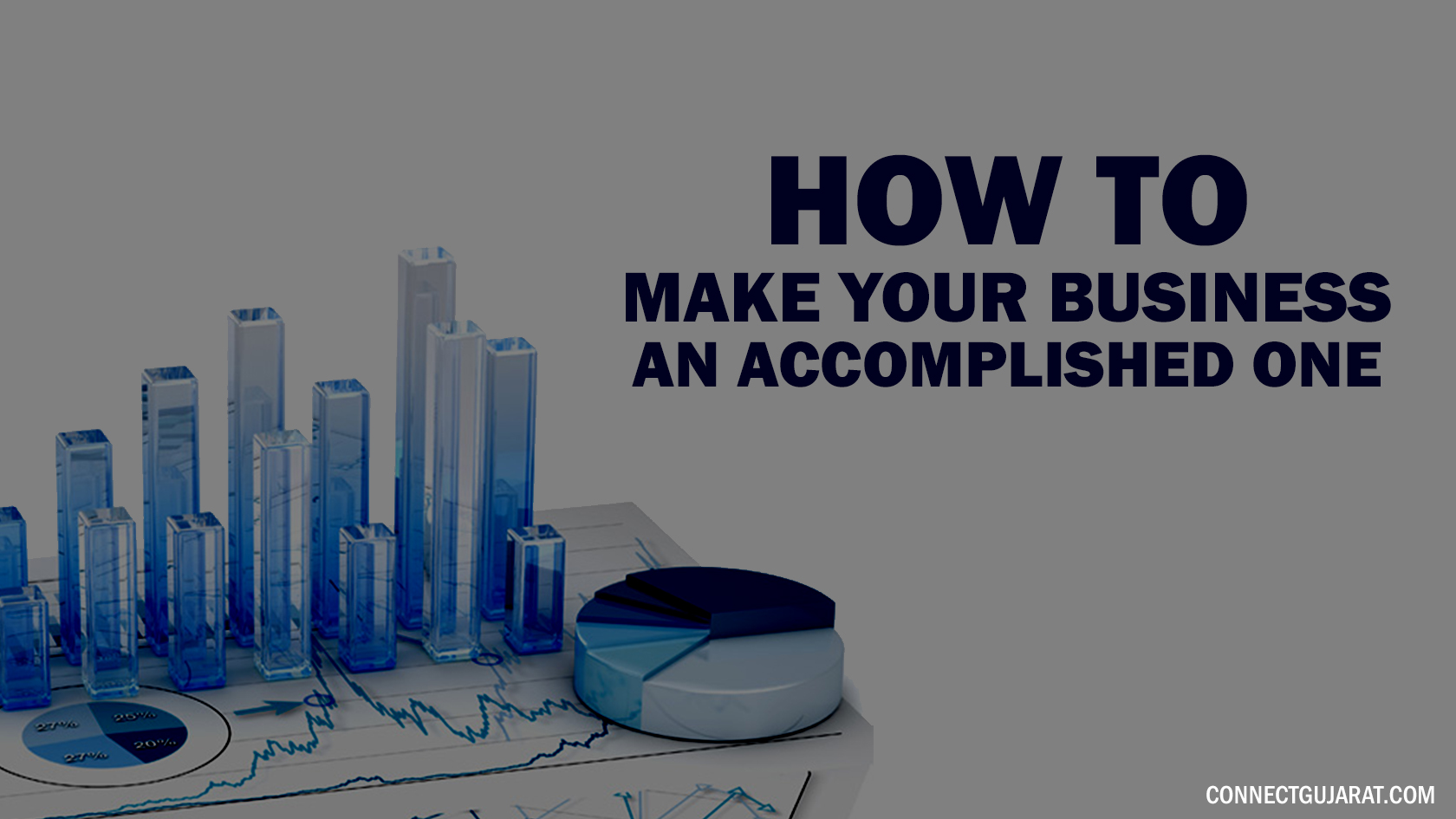 How to make your business an accomplished one?