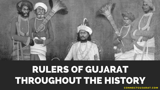 Rulers of Gujarat throughout the history