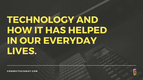 Technology and How It Has Helped Our Everyday Lives