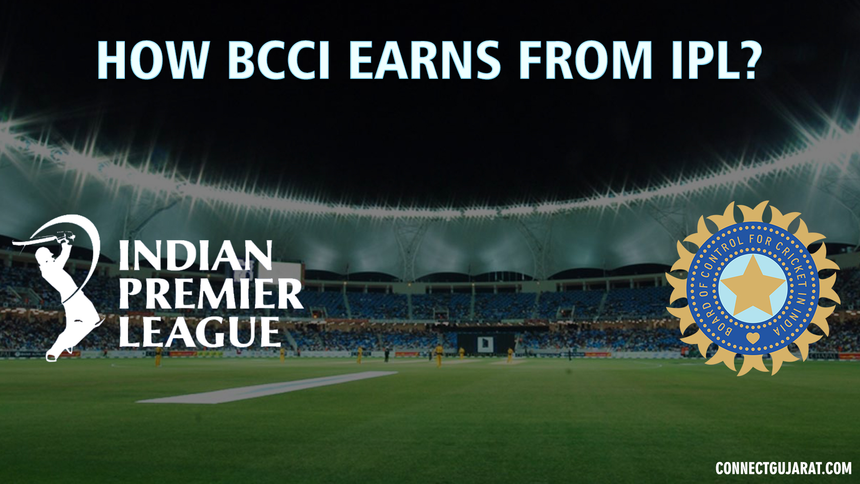 How BCCI Earns from IPL?