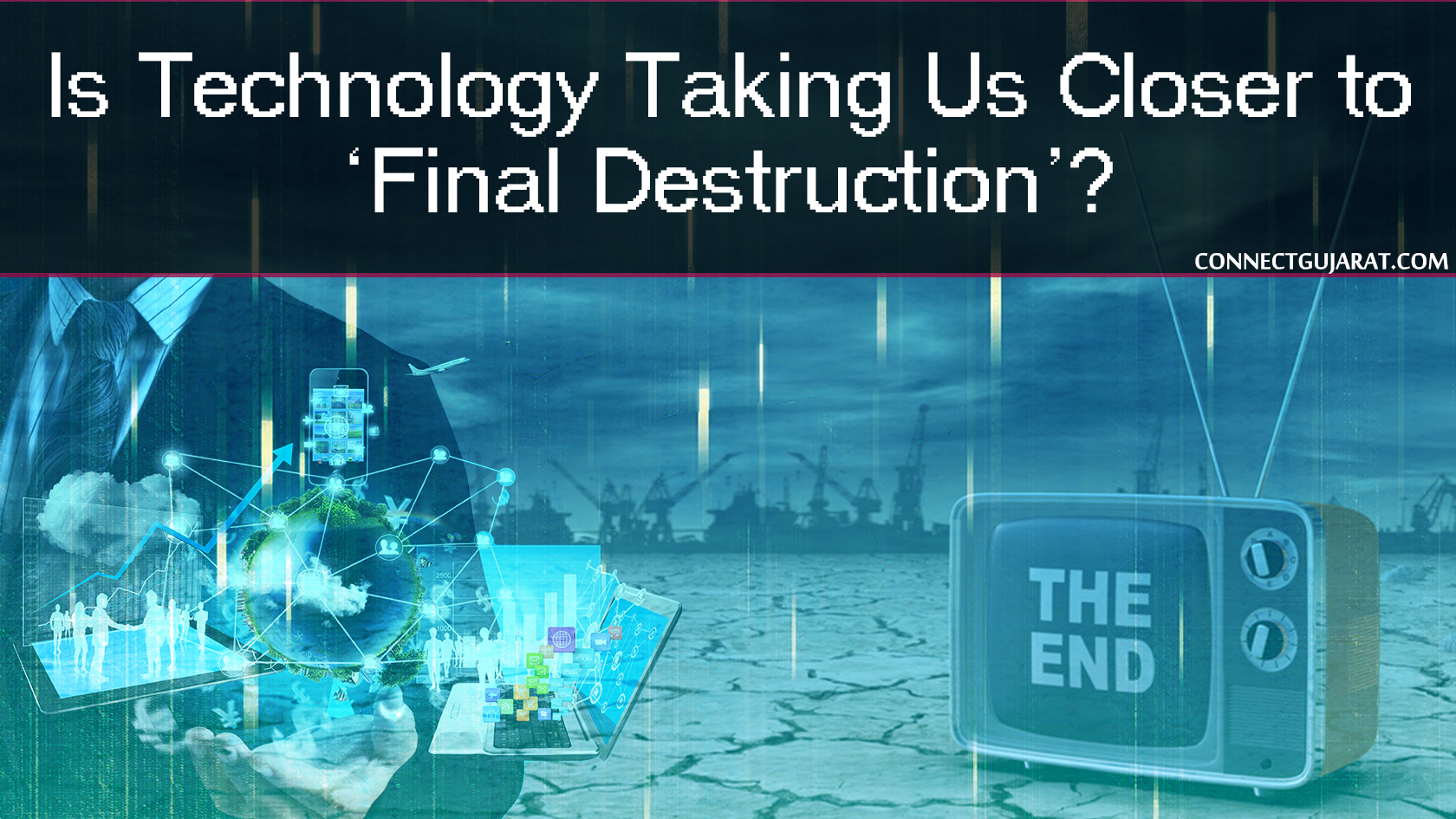 Is Technology Taking Us Closer to 'Final Destruction'?