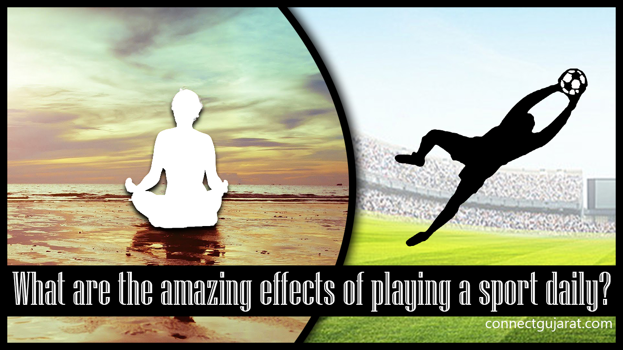 What are the amazing effects of playing a sport daily?
