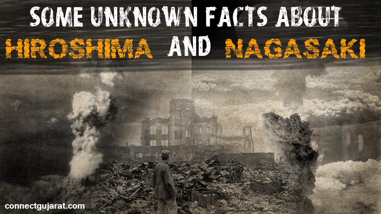 Some unknown facts about Hiroshima and Nagasaki attacks